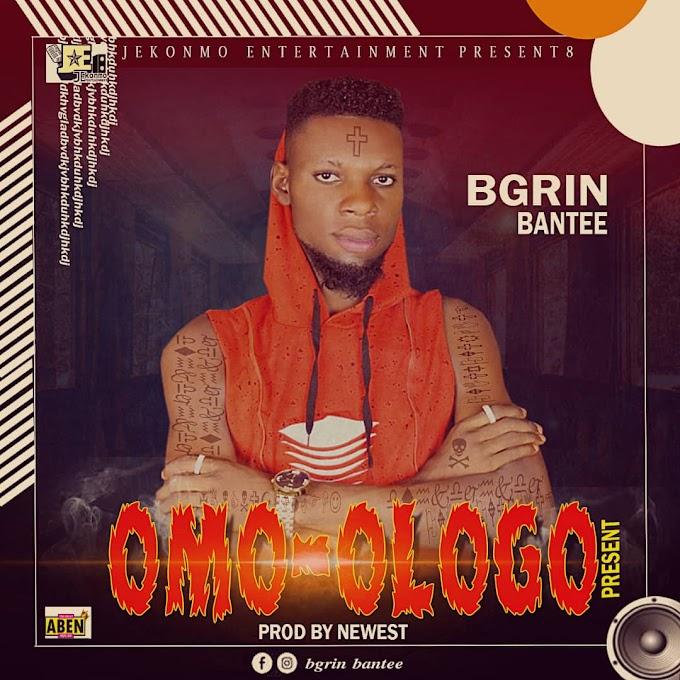 [Music] Omo Ologo - BGrin Bantee