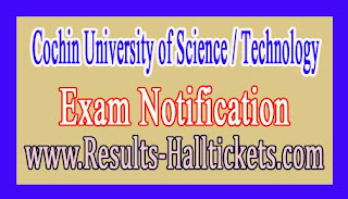 Cochin University of Science / Technology B.Tech Ist / IInd Sem Postponment Dec 2016 Exam Notification