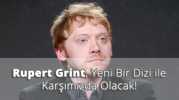 Rupert Grint - Yeni Dizi Projesi
