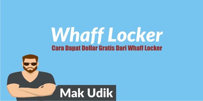 Cara Dapat Dollar Gratis Dari Whaff Locker