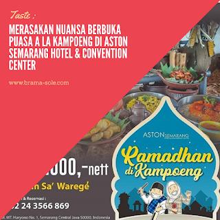 Merasakan Nuansa Berbuka Puasa A La Kampoeng Di Aston Semarang Hotel & Convention Center