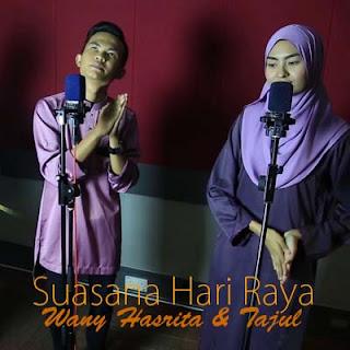 Lirik Lagu Wany Hasrita & Tajul - Suasana Hari Raya