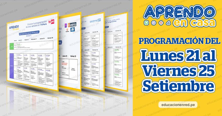 APRENDO EN CASA: Programación del Lunes 21 al Viernes 25 de Setiembre - MINEDU - TV Perú y Radio (ACTUALIZADO SEMANA 25) www.aprendoencasa.pe