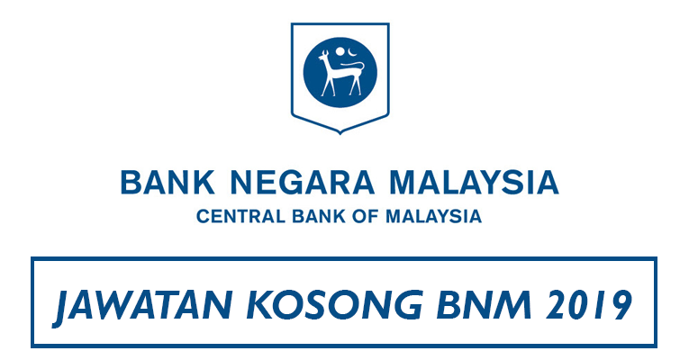 Jawatan Kosong di Bank Negara Malaysia BNM 2019