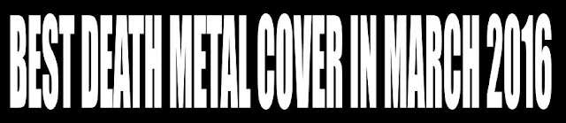Best Death Metal Cover in March 2016