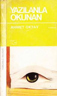 Ahmet Oktay - Yazılanla Okunan