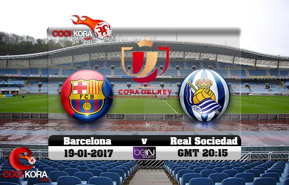 مشاهدة مباراة ريال سوسيداد وبرشلونة اليوم 19-1-2017 في كأس ملك أسبانيا