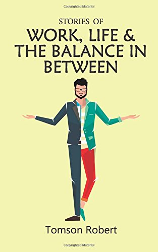Book Review : Stories Of Work, Life & The Balance In Between- Tomson Robert