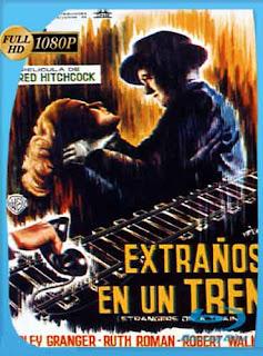 Strangers on a Train 1951 HD [1080p] Latino [Mega] dizonHD