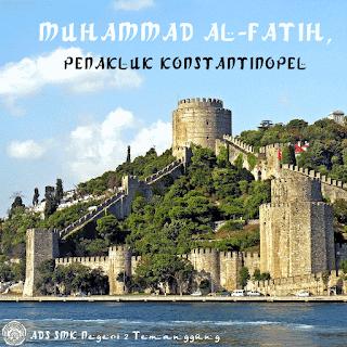 Muhammad al-Fatih, Penakluk Konstantinopel