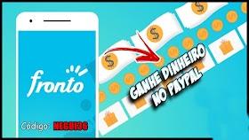 FRONTO - O aplicativo que lhe paga em dinheiro!