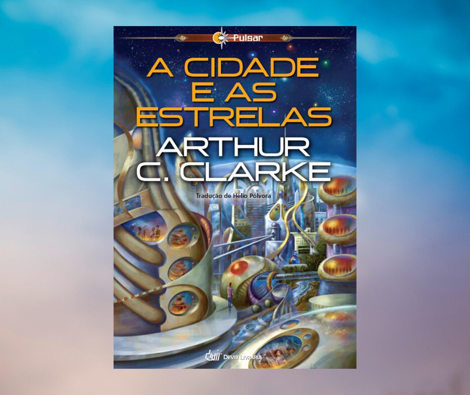 Resenha: A Cidade e as Estrelas, de Arthur C. Clarke