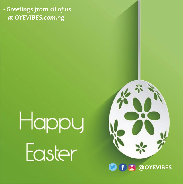 Happy Easter To All Oyevibers