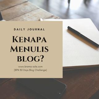 Kenapa Menulis Blog?