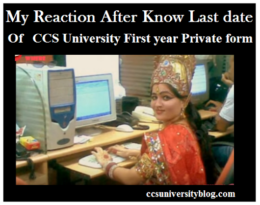 CCS University First Year private exam form Last date near