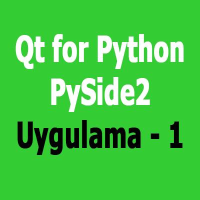 Yapay Zeka Labs: PySide2 ile Grafiksel Kullanıcı Arayüzü (GUI