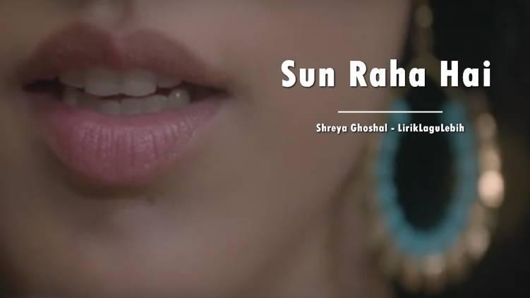 Sun Raha Hai - Shreya Ghoshal
