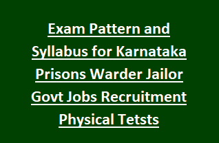 Exam Pattern and Syllabus for Karnataka Prisons Warder Jailor Govt Jobs Recruitment Physical Tests Notification 2018