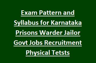 Exam Pattern and Syllabus for Karnataka Prisons Warder Jailor Govt Jobs Recruitment Physical Tests Notification 2018