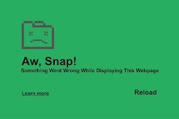 """Cara Mudah Atasi """"AW SNAP!"""" Something Went Wrong While Displaying This Webpage"""