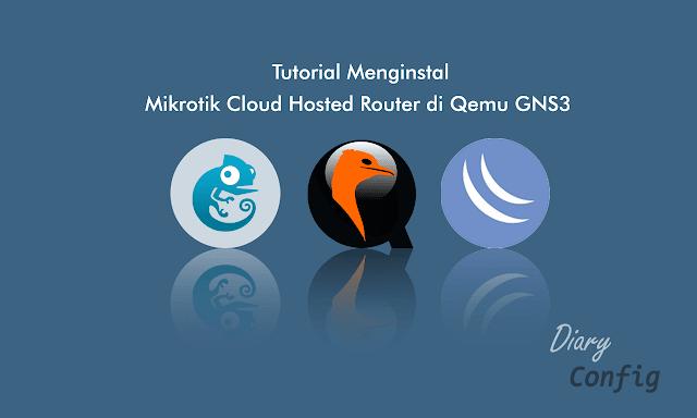 Cara Menginstal Mikrotik CHR di Qemu GNS3