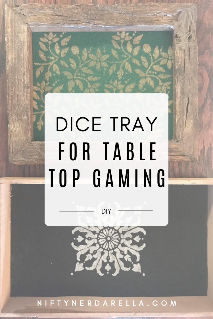 DIY Dice Tray for Tabletop Gaming | The Nifty Nerdarella