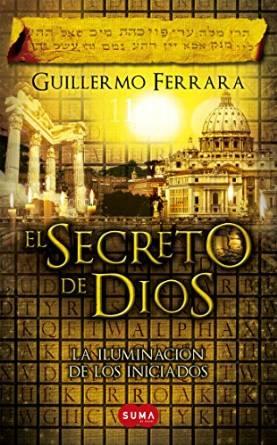 """Entrevista a Guillermo Ferrara, autor de la nueva novela """"El secreto de Dios"""""""