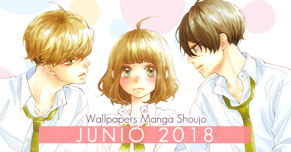Wallpapers Manga Shoujo: Junio 2018
