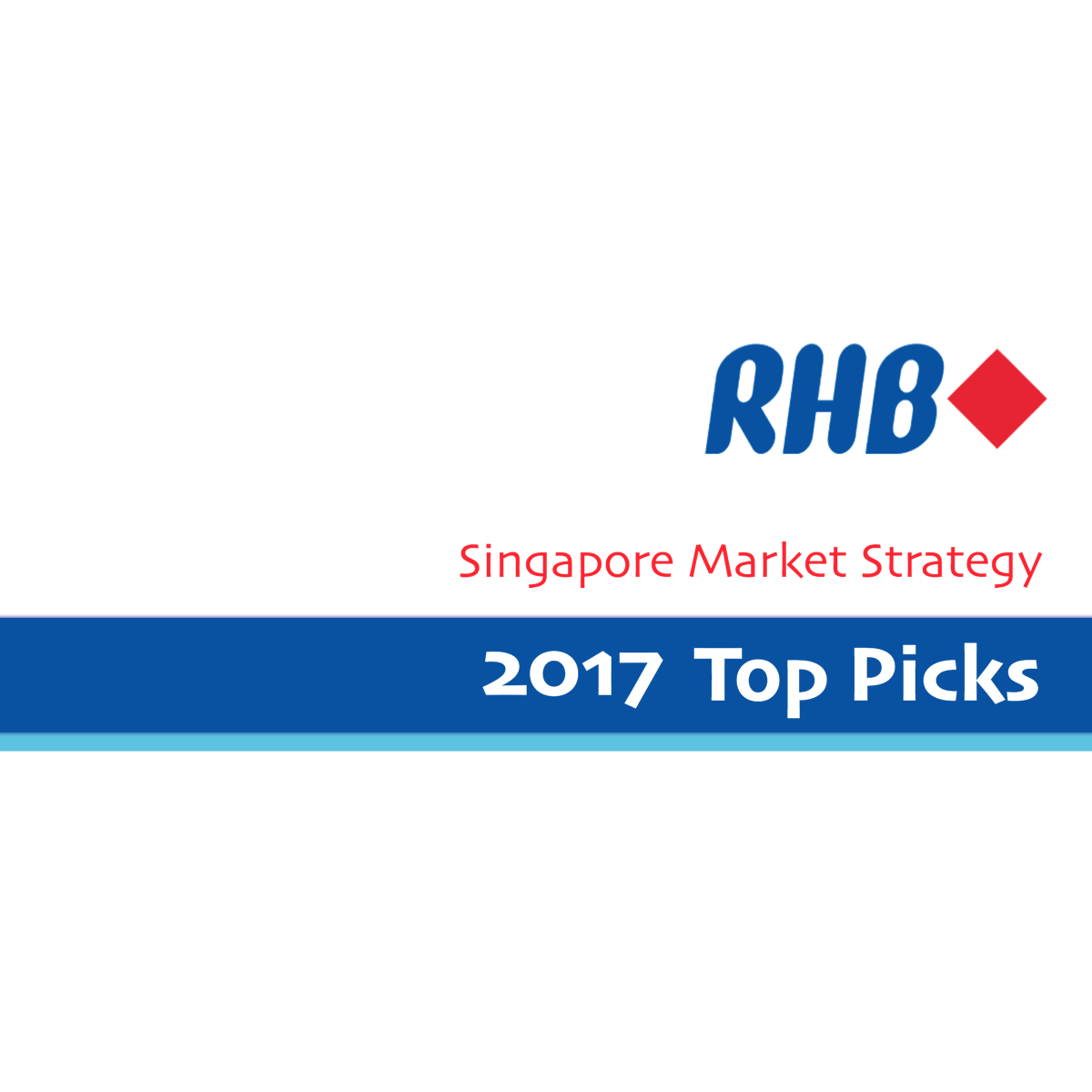 Singapore Top Picks for 2017 - RHB Invest 2017-01-03: Look For Quality Amidst A Lacklustre Outlook