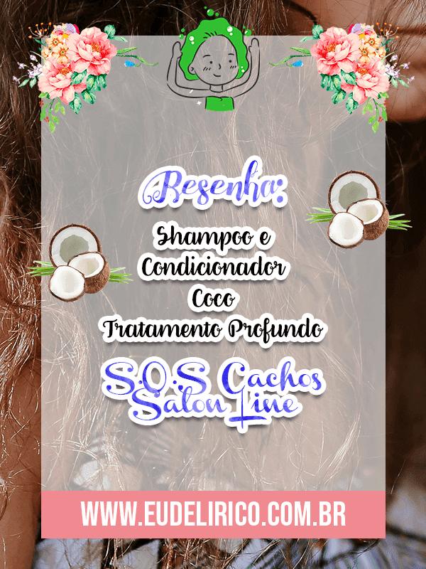Resenha: Shampoo e Condicionador Coco Tratamento Profundo - S.O.S Cachos Salon Line