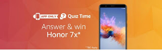 "Amazon HONOR 7X QUIZ ANSWERS, Amazon Quiz Today Answers, Amazon Quiz Time, Amazon Quiz Answer of Today, 4 December Quiz Answer, Amazon App Only Quiz Answer, Amazon Today's Quiz Answers, Honor 7X Quiz Answers,   Hii Guys Amazon is Back Again with ""HONOR 7X QUIZ "". In this Amazon fest Quiz 10 People Get HONOR 7X  by Answering Amazon Quiz Answers. And You can get a Chance to Win HONOR 7X  if Answer All the Amazon Quiz Answers Correctly.  If You Thinking That "" How To Answer Amazon If You Thinking That "" How To Answer Amazon HONOR 7X Quiz Correctly then Don't Worry. We are Here To Help You. Here We are giving All the Answers of ""Amazon Honor 7x Quiz ."" So is You already Searching for What is The Answers of Amazon Today Quiz, Amazon Quiz Answers, Amazon Quiz 4th December, Amazon Quiz Sports Fest Answers, Then Keep Reading this post because this Post is only for you. And Below Are the Steps Which Will Help You To Play The Amazon Contest, What is The Eligibility To Play The Amazon Sports Fest Quiz, How To Play Amazon Quiz, How To Get a Chance To Win Amazon Quiz, What is The Answers Amazon Quiz of Today ? Then Further Proceed...  • Amazon Sports Fest Quiz Answers.   • Amazon Syska Quiz Answers.  ELIGIBILITY: You need to fulfil the following eligibility criteria to enter the Contest:  (a) You should be an individual legal resident of the Republic of India;  (b) You should have set India as your current country in your account settings on Amazon.in;  (c) You have a billing address within the territory of India; and  (d) You should be of an age 18 years or above at the time of entry into the Contest. Our employees, their immediate family members (spouses, domestic partners, parents, grandparents, siblings, children and grandchildren), and our affiliates, advisors, advertising/Contest agencies are not eligible to enter the Contest.  How To Play Amazon Quiz & Win Honor 7x ?  i) Download Amazon App & Sign in to your Amazon.in account;  (ii) Navigate to the Contest page via ingress available on Amazon mobile app homepage where a Questions will be posted;  (iii) Answer The Questions of Amazon Honor 7x Quiz. ( Answers given below in this Post )   And After Answering the Questions on That Page You Will See A Congratulations Message.    Answers of Amazon Honor 7x Quiz are Given Below.  1. Which of these is NOT a feature of the Honor 7X? Answer is –moon walk 2. What is the screen display ratio of the Honor 7X? Answer is:- 18:9 full view display 3. Honor 7X's fingerprint scanner unlocks the phone in how much time? Answer is:–0.25 second 4. The Honor 7x front camera offers the feature of bokeh effect with beauty mode. Answer is:- true 5. When does the Honor 7X go live for sale on Amazon.in? Answer is:- 7th December 2017  Wowww Boom !!! You have Successfully, Answered All the Answers of Amazon Honor 7x Quiz.  Terms & Conditions of Amazon Honor 7x Quiz ;-  In order to be eligible for the Contest, during the Contest Period you must sign-in to or sign-up from an account on the Amazon.in App (""Amazon.in App"").  Once you have signed-in to the Amazon.in App, you can participate by navigating to the page where 5 (five) questions will be posted during the entire Contest Period.  Thereafter, if you answer all the quiz questions correctly, you will be entitled for a lucky draw which will be carried out amongst participants who have answered that particular question correctly.  A total of 10 (Ten) participants will be selected as winners of the Contest who answer all 5 (Five) questions correctly.  The declared winner(s) will be eligible for winning an Honor 7x Device as a prize."