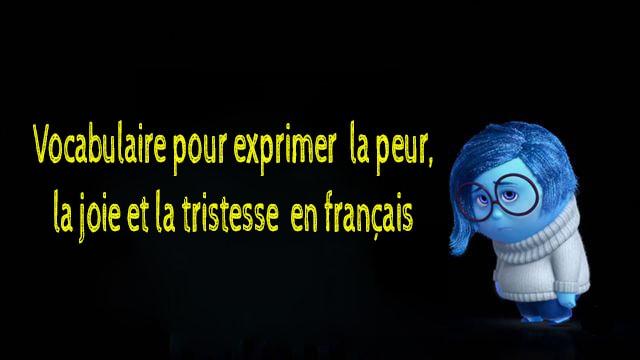 Vocabulaire pour exprimer la peur, la joie et la tristesse en français
