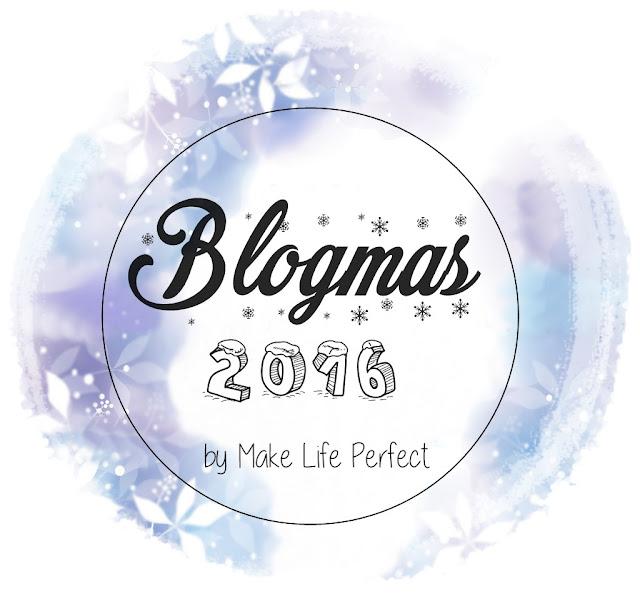 🎄 BLOGMAS 2016 🎄