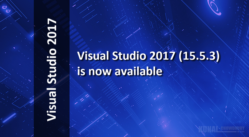 Visual Studio 2017 version 15.5.3 is now available