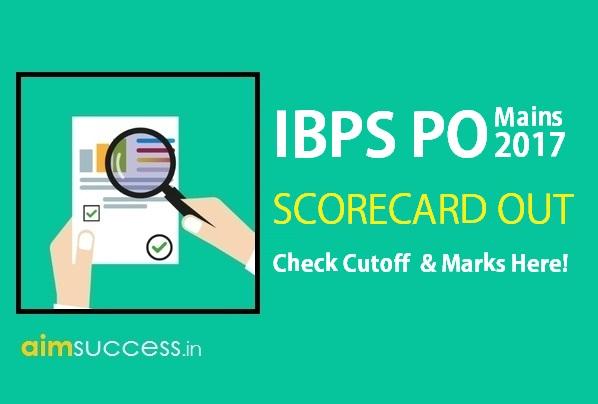 IBPS PO Mains Scorecard 2017 Out, Check Cutoff Here!