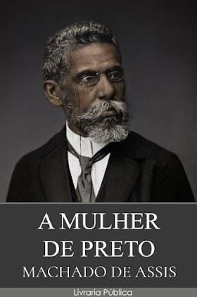 A Mulher de Preto - Machado de Assis
