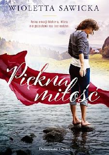 Piękna miłość Wioletta Sawicka -recenzja