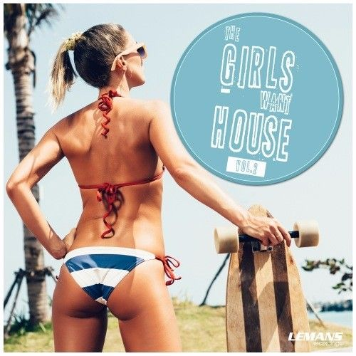 The Girls Want House Vol. 2