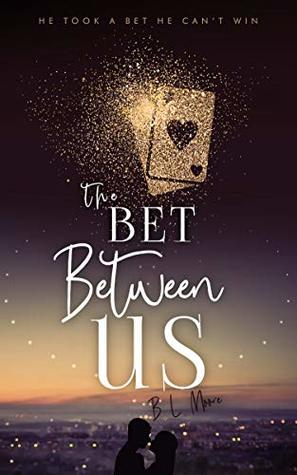 The Bet Between Us by Brandon Moore
