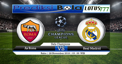 PREDIKSI Roma vs Real Madrid 28 NOVEMBER 2018