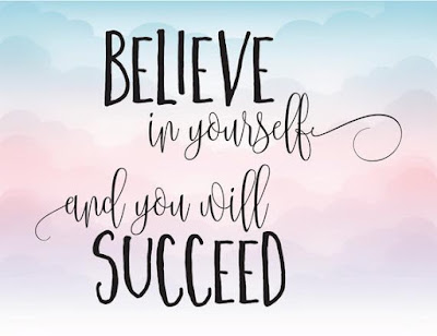 Believe In Your Ability To Succeed