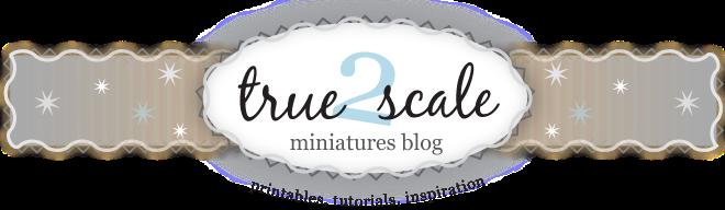 true2scale   Dollhouse Miniatures   Printables, Tutorials, Inspiration