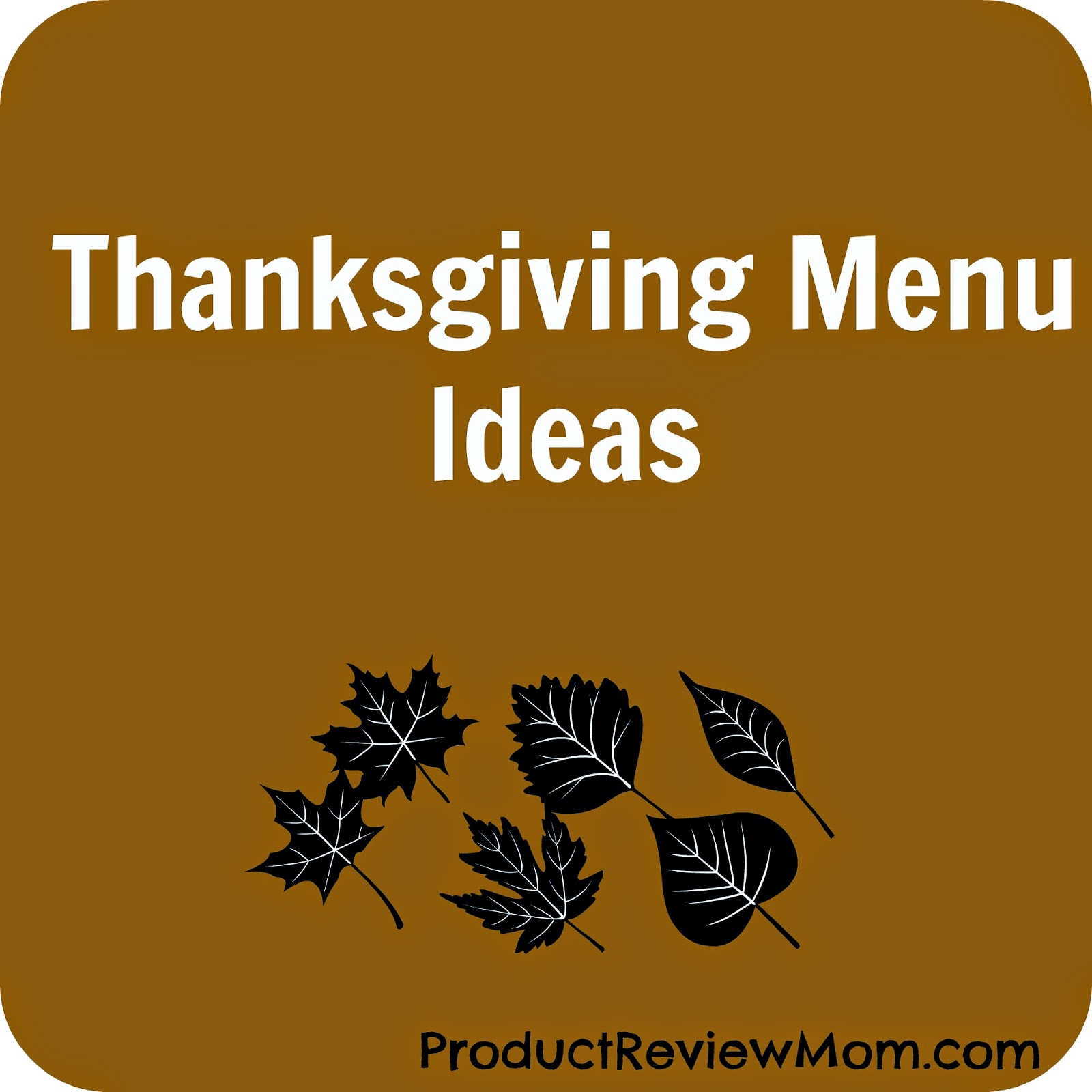 #Thanksgiving Menu Ideas via www.productreviewmom.com
