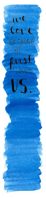 blue watercolor bookmark we love because He first loved us.