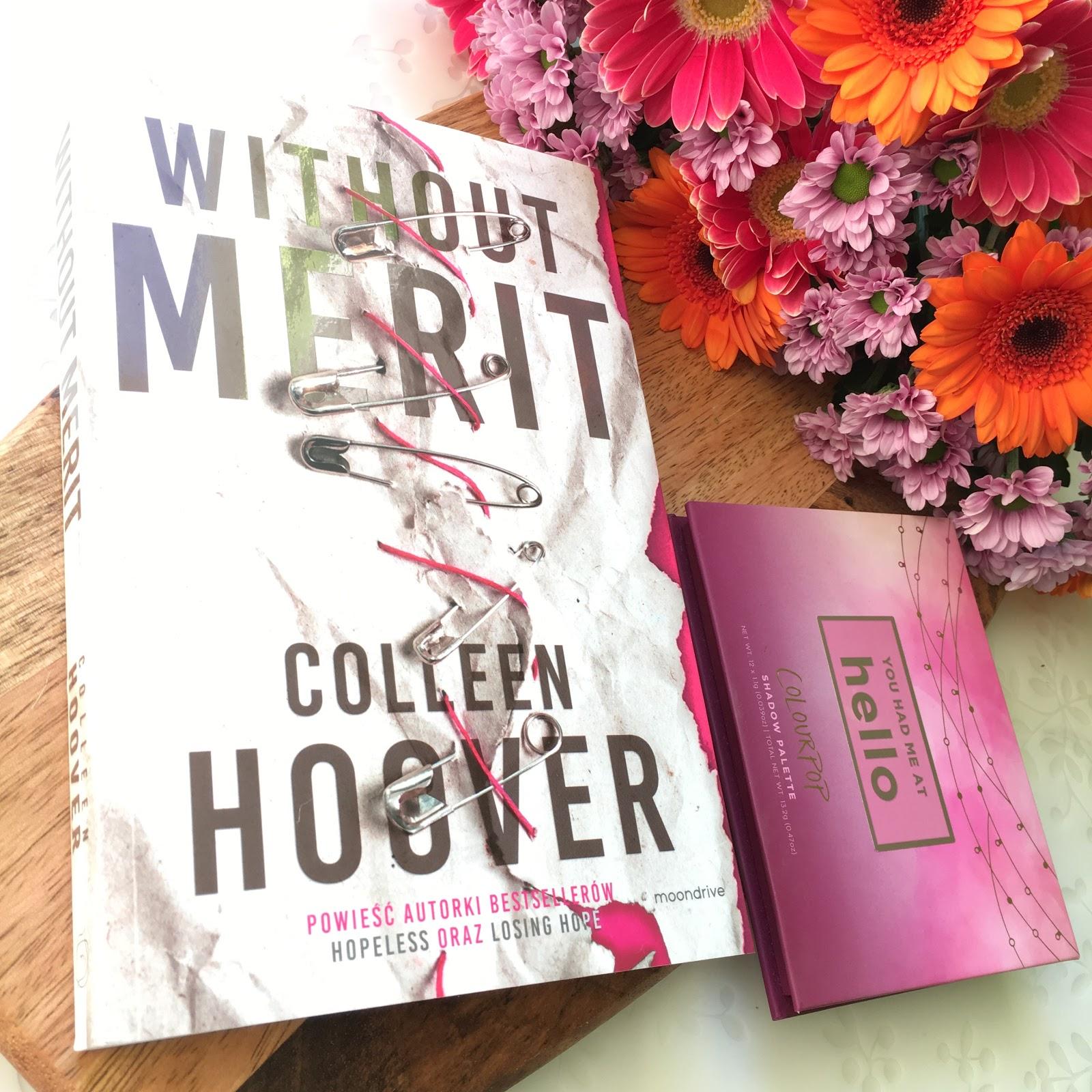 Najnowsza książka Colleen Hoover, czyli Without Merit, która miała premierę 20.06.2018 i moje wrażenia na jej temat.