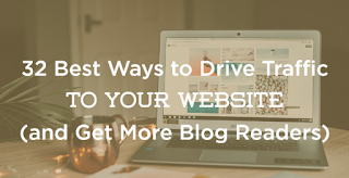32 Best Ways to Drive Traffic to Your Website (Increase Blog Traffic) in 2019