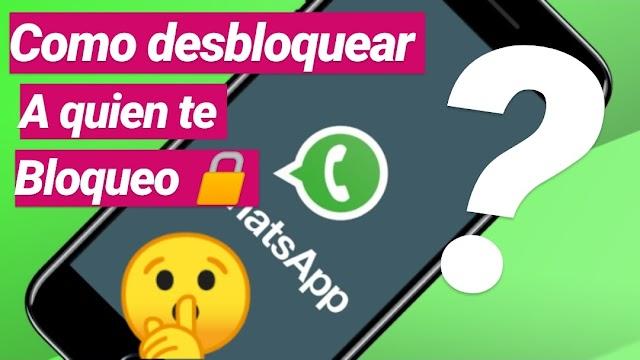 Como desbloquear a quien  te bloqueo en whatsapp