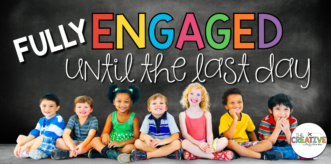 Tips and strategies on keeping students FULLY engaged until that very last day of school.