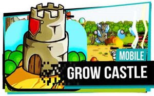 Grow Castle Apk Mod Terbaru Unlimited Money Update v1.17.4