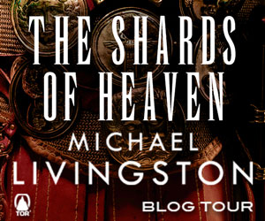 Interview with Michael Livingston, author of The Shards of Heaven